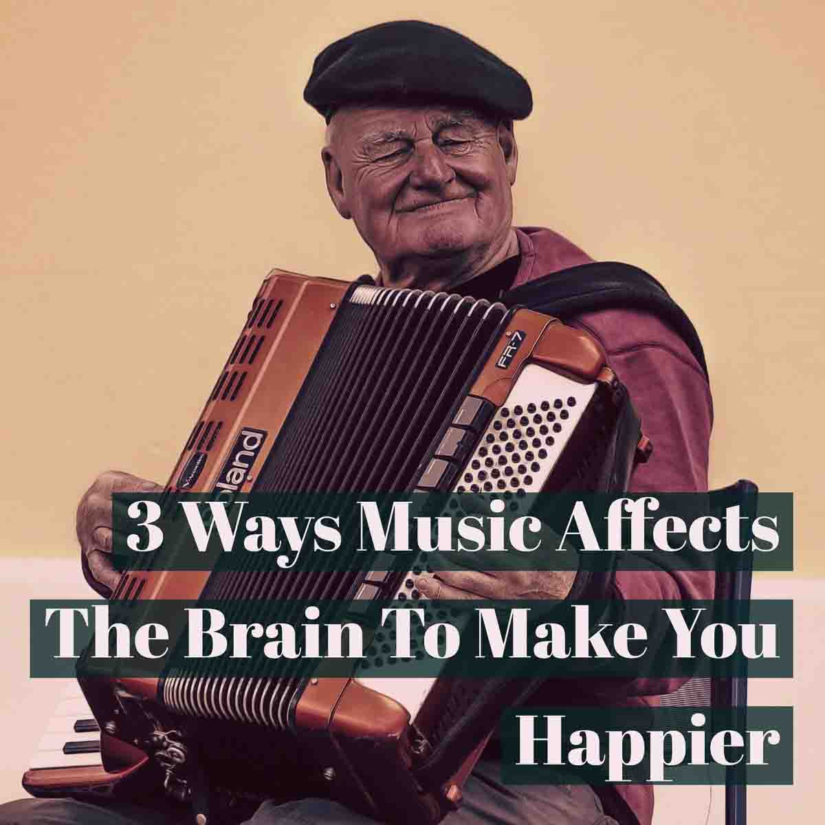 3 Ways Music Affects The Brain Make You Happier