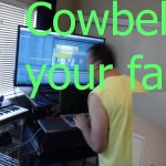 ThranMaru wants Cowbell.  Oh no.  😱😱😱😅😅😅😅