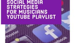 Social Media Strategies for Musicians - YouTube Playlist