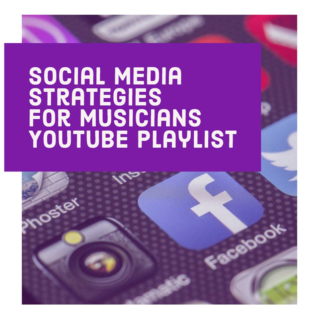 Social Media Strategies for Musicians - YouTube Playlist