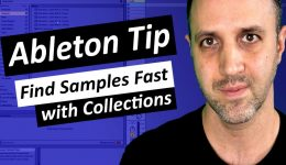 Ableton Tip - Find Samples Fast Using Collections