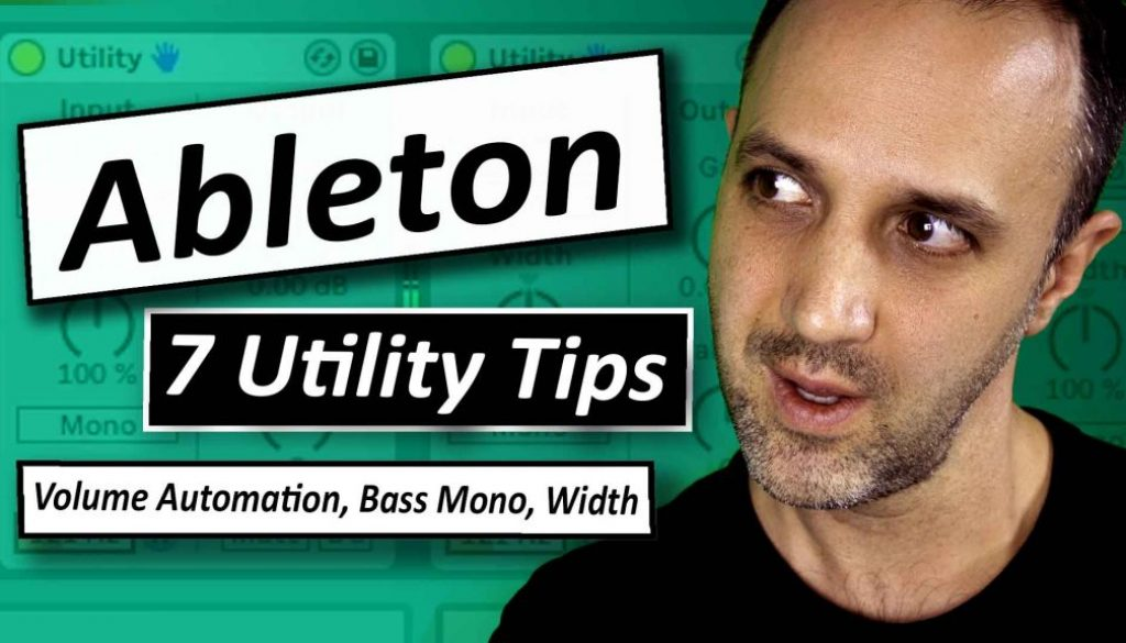 Ableton - 7 Utility Tips - Volume Automation, Bass Mono, Width