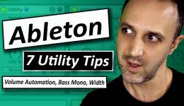 Ableton - 7 Utility Tips - Volume Automation, Bass Mono, Width